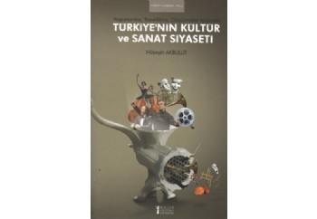 Türkiyenin Kültür ve Sanat Siyaseti Kitap - Hüseyin Akbulut