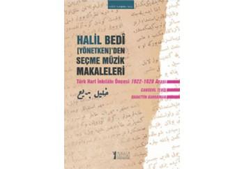 Halil Bedi Yönetkenden Seçme Müzik Makaleleri Kitap - Cansevil Tebiş, Bahattin Kahraman