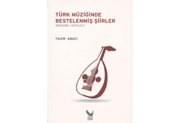 Türk Müziğinde Bestelenmiş Şiirler Kitap - Tahir Abacı