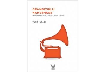 Gramofonlu Kahvehane Kitap - Tahir Abacı
