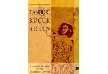 Tanburi Küçük ArtinA Musical Treatise Of The Eighteenth Century Kitap - Eugenia Popescu - Judetz