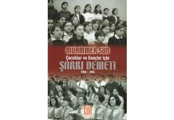 Çocuklar ve Gençler İçin Şarkı Demeti Kitap - Muammer Sun