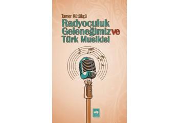 Radyoculuk Geleneğimiz ve Türk Musikisi Kitap - Tamer Kütükçü