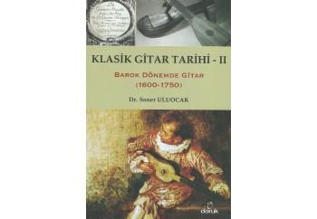 Klasik Gitar Tarihi - 2 Kitap - Soner Uluocak