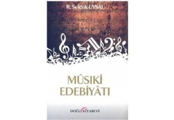 Musiki Edebiyatı Kitap - R. Selçuk Uysal