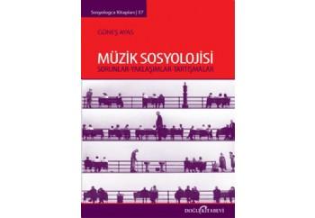 Müzik Sosyolojisi Sorunlar-Yaklaşımlar-Tartışmalar Kitap