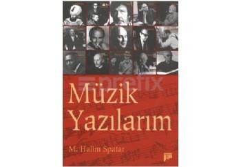Müzik Yazılarım Kitap - M. Halim Spatar