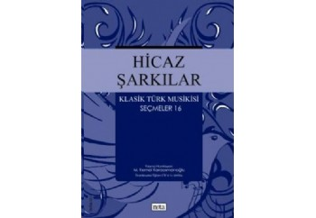 Hicaz Şarkılar - Klasik Türk Musikisi Seçmeler 16 Kitap - M. Kemal Karaosmanoğlu