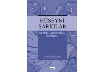 Hüseyni Şarkılar - Klasik Türk Musikisi Seçmeler 7 Kitap - M. Kemal Karaosmanoğlu
