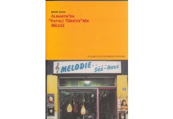 Almanyada Hayali Türkiyenin Müziği Kitap - Martin Greve