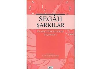 Segah Şarkılar - Klasik Türk Musikisi Seçmeler 6 Kitap - M. Kemal Karaosmanoğlu