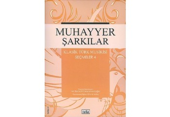 Muhayyer Şarkılar - Klasik Türk Musikisi Seçmeler 4 Kitap - M. Kemal Karaosmanoğlu