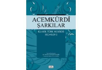 Acemkürdî Şarkılar - Klasik Türk Musikisi Seçmeler 2 Kitap - M. Kemal Karaosmanoğlu
