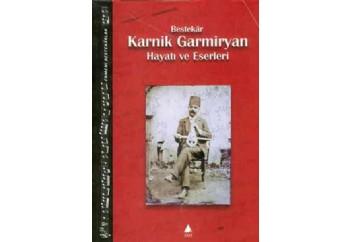 Ermeni Bestekarlar-Bestekar Karnik Germiyan-Hayatı ve Eserleri Kitap