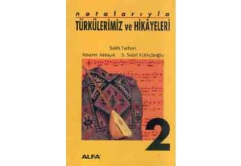 Notalarıyla Türkülerimiz ve Hikayeleri Kitap - S. Sabri Kürkçüoğlu, Salih Turan, Abuzer Akbıyık