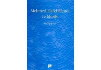Mehmed Hafid Efendi Ve Musiki Kitap - Recep Uslu
