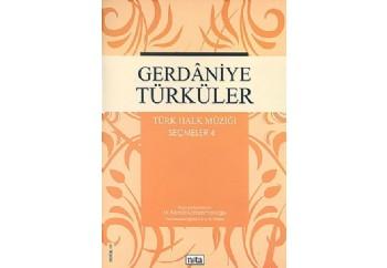 Gerdaniye Türküler - Türk Halk Müziği Seçmeler 4 Kitap - M. Kemal Karaosmanoğlu