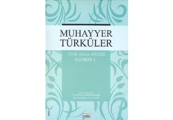 Muhayyer Türküler - Türk Halk Müziği Seçmeler 2 Kitap - M. Kemal Karaosmanoğlu
