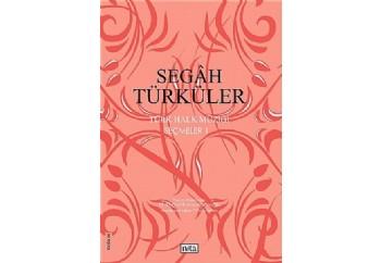 Segah Türküler Türk Halk Müziği Seçmeler 1 Kitap - M. Kemal Karaosmanoğlu