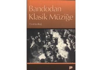 Bandodan Klasik Müziğe Kitap - Fırat Kızıltuğ