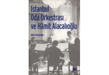 İstanbul Oda Orkestrası ve Hamit Alacalıoğlu Kitap - Hamit Alacalıoğlu