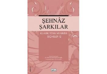 Şehnaz Şarkılar - Klasik Türk Musikisi Seçmeler 12 Kitap + CD - Kolektif