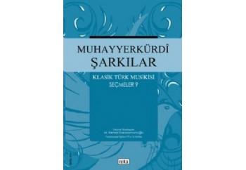 Muhayyerkürdi Şarkılar - Klasik Türk Musikisi Seçmeler 9 Kitap - Kolektif