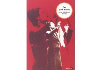 Üm Şark Yıldızı Arap Müziğinin Divası Kitap - Kolektif