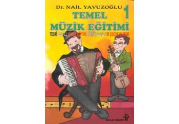 Temel Müzik Eğitimi 1 (2 Kaset İle) Kitap + Kaset - Dr. Nail Yavuzoğlu