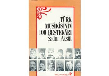 Yüz Türk Bestekarı Kitap - Sadun Aksüt