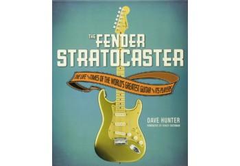 Voyageur Press The Fender Stratocaster - Dave Hunter