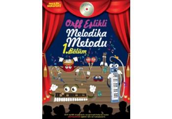 Müzik Serüveni - Orff Eşlikli Melodika Metodu 1. Bölüm Kitap - Melodika Metodu