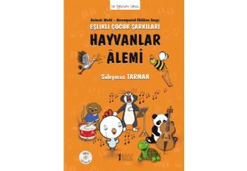 Hayvanlar Alemi - Eşlikli Çocuk Şarkıları Kitap - Süleyman Tarman