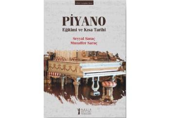 Piyano: Eğitimi ve Kısa Tarihi Kitap - Seyyal Saraç – Muzaffer Saraç