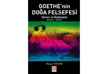 Goethe'nin Doğa Felfesi - Şiirler ve Özdeyişler Kitap - Dinçer YILDIZ